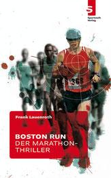 Laufbuch: Boston Run: Der Marathon-Thriller