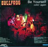 """Bullfrog Single """"Be yourself"""""""