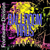 Frontwave Division - Ballroom Virus (extended)