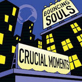 BOUNCING SOULS - Cruicial Moments