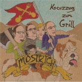 MOSTRICH - Kreuzzug zum Grill