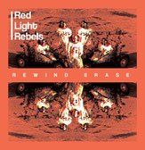 Red Light Rebels - Rewind Erase