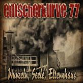 """EMSCHERKURVE 77 """"Wurzeln, Seele, Elternhaus"""