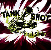 Tank Shot - First strike