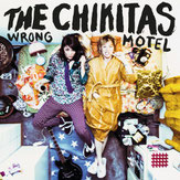 The Chikitas - Wrong Motel