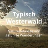 Typisch Westerwald Naturerlebnisse & Wanderungen