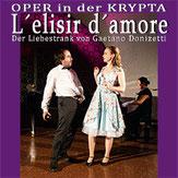 L'elisir d'amore Der Liebestrank von Gaetano Donizetti in der Krypta