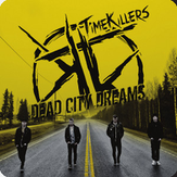 Time Killers - Dead City Dreams