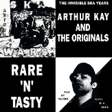 ARTHUR KAY AND THE ORIGINALS - Rare 'N' Tasty