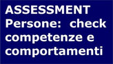 Assessment persone: check  competenze e comportamenti
