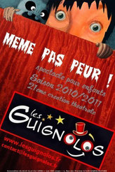 MEME PAS PEUR ! - saison 2010-2011 - LES GUIGNOLOS - Spectacles pour enfants