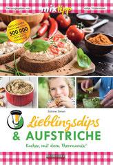 """Mein Kochbuch """"Lieblingsdips & Aufstriche - Kochen mit dem Thermomix"""""""