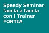 Speedy Seminar: faccia a faccia con i Trainer FORTIA