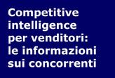Competitive intelligence per venditori. Le informazioni sui concorrenti.