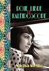 sacha stellie, roue libre en kaleidoscope, roman noir, synesthesie, amnésie, feelgood book, roman, psychologie
