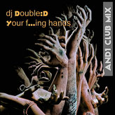 dj Double:D - Your f...ing hands (And1 Club Mix)