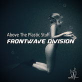 Frontwave Division - Above The Plastic Stuff (Club Mix)