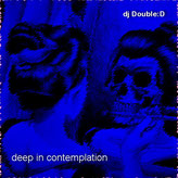 dj Double:D - Deep in contemplation