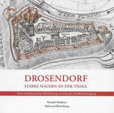 Drosendorf - Starke Mauern an der Thaya - Eine bauhistorische Wanderung entlang der Stadtbefestigung.   DI Roland Woldron und DI Raimund Rhomberg