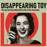 Disappearing Toy - Therapy for the problematic minds of the movement