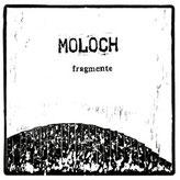 MOLOCH - Fragmente