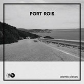 Port Rois - Atomic Pieces