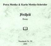 Petra Mettke und Karin Mettke-Schröder/Freiheit/Nanobook Nr. 10/2005