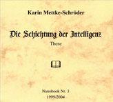 Karin Mettke-Schröder/Schichtung der Intelligenz/Thesen zum Gigabuch Michael/Nanobook Nr. 3/2004