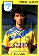 N° 267 - Patrice MARQUET (1984-89, PSG > 1991-92, Toulon)
