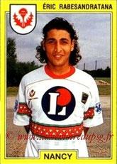 N° 167 - Eric RABESANDRATANA (1991-92, Nancy > 1997-01, PSG)