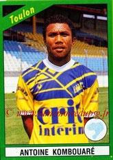 N° 227 - Antoine KOMBOUARE (1990-Janv 91, Toulon > Janv 1991-95, PSG > 2009-Déc 2011, Entraîneur PSG)
