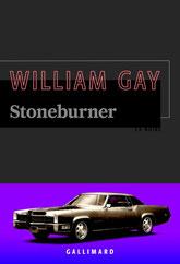 Couvertre roman Stoneburner de william Gay chronique littéraire par guillaume cherel #polar #noir #collection #Amérique #détective #justice #suspense #drogue #nature #pollution #anticipation #futur #sociologie