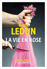 Couverture La vie en rose de Marin Ledun chronique littéraire par guillaume cherel  #polar #noir #collection #Amérique #détective #justice #suspense #drogue #nature #pollution #anticipation #futur #sociologie