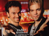 I am fan of Ehrlich Brother -klick aufs bild bringt Sie auf deren Webseite