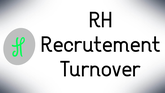 RH, Recrutement, Turnover
