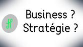 Business ? Stratégie ?