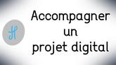 Accompagner un projet digital