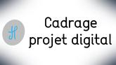 Cadrage projet digital
