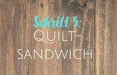 Link zu Schritt 5: Quiltsandwich