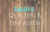 Link zu Schritt 6: Quilten & Einfassen