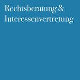 Rechtsberatung & Interessenvertretung