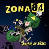 ZONA 84 - Bombas En Stereo