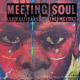 Les Partisans / The Inciters - Meeting Soul