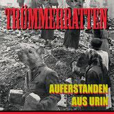 TRÜMMERRATTEN - Auferstanden aus Urin