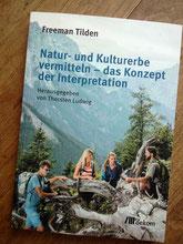 Natur- und Kulturerbe vermitteln - das Konzept der Interpretation.
