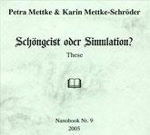 Petra Mettke, Karin Mettke-Schröder/Schöngeist oder Simulation?/Thesen zum Gigabuch Michael/Nanobook Nr. 9/2005