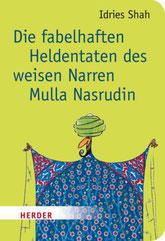 Die fabelhaften Heldentaten des weisen Narren Mulla Nasrudin