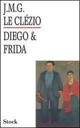 Diego & Frida, JMG Le Clézio