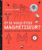 Et si vous êtiez magnétiseur, Pierres de Lumière, tarots, lithothérpie, bien-être, ésotérisme