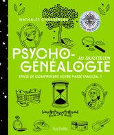 Psychogénéalogie au quotidien, Pierres de Lumière, tarots, lithothérpie, bien-être, ésotérisme